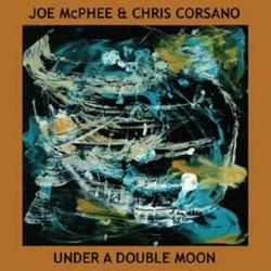 joe mcphee & chris corsano - under a double moon