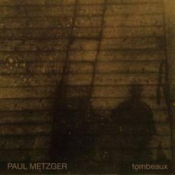 paul-metzger-tombeaux-lp-085558-ca0f20f1